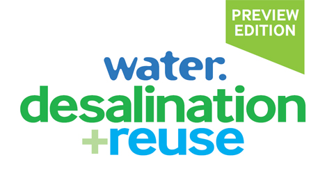 Exclusive preview edition - Water. desalination + reuse